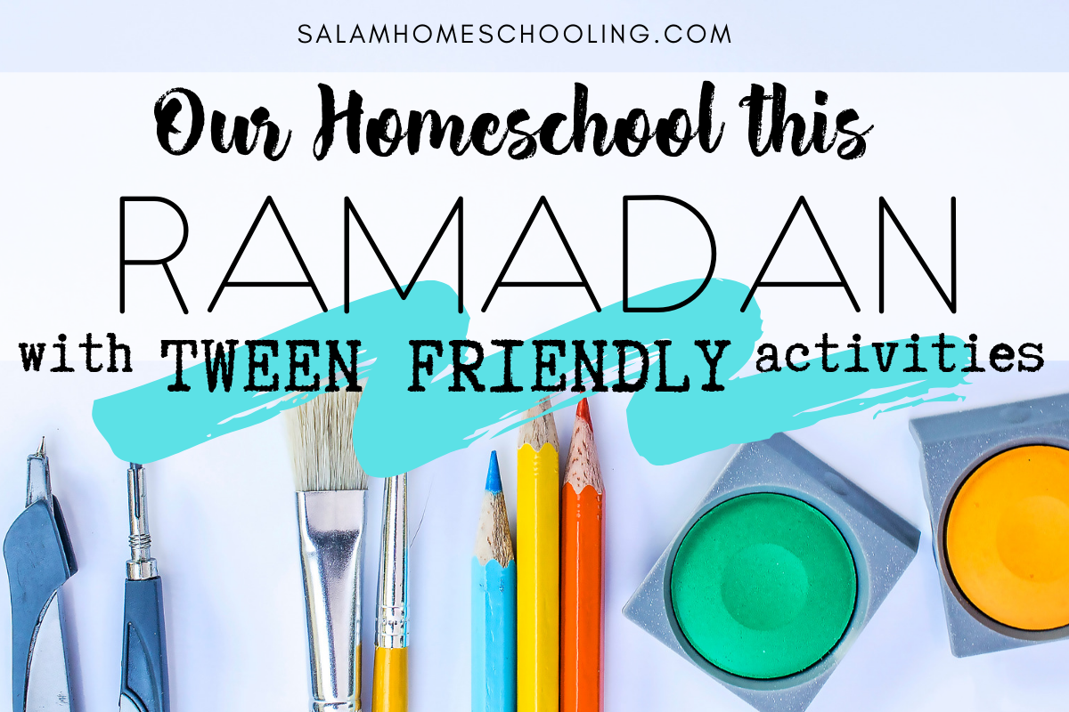 Ramadan activities for tweens
